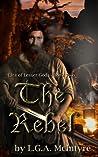 The Rebel (Lies of Lesser Gods, #2)