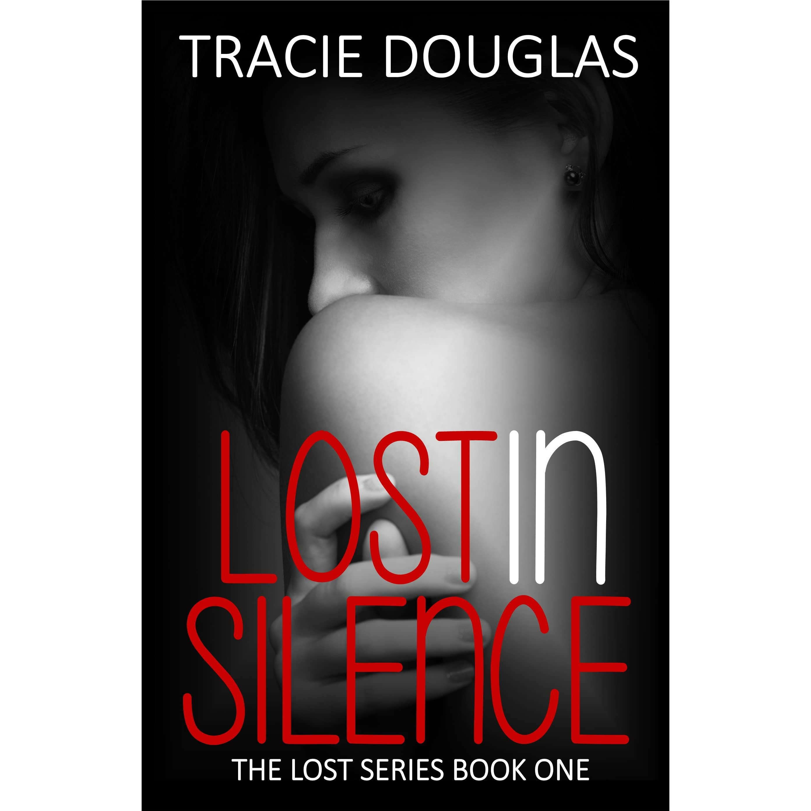 Lost In Silence (the Lost Series, #1) By Tracie Douglas €� Reviews,  Discussion, Bookclubs, Lists