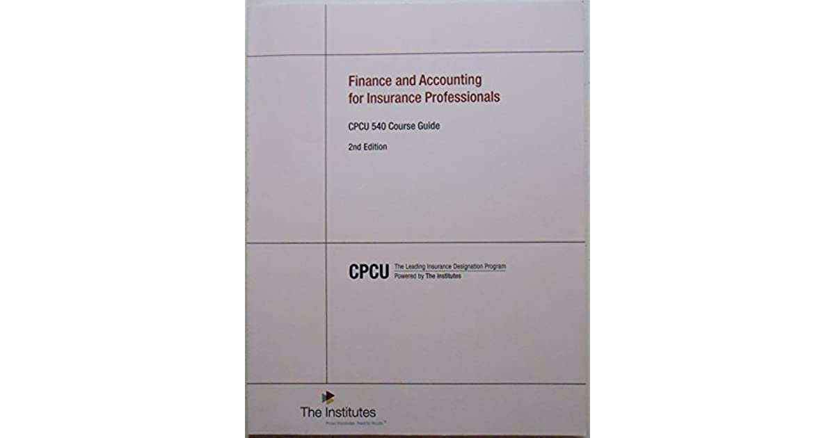 Finance and Accounting for Insurance Professionals CPCU 540