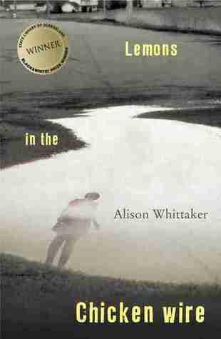 Lemons in the Chicken Wire by Alison Whittaker