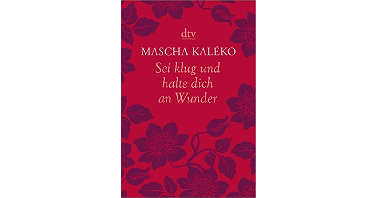 Sei Klug Und Halte Dich An Wunder By Mascha Kaléko