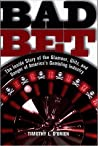 Bad Bet : The Inside Story of the Glamour, Glitz, and Danger of America's Gambling Industry