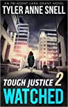 Watched (Tough Justice #1.2)