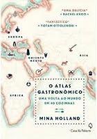 O Atlas Gastronómico, uma viagem ao mundo em 39 cozinhas internacionais