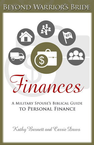 Finances: A Military Spouse's Biblical Guide to Personal Finance (Beyond Warrior's Bride, #4)