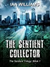 The Sentient Collector (The Sentient Trilogy #1)