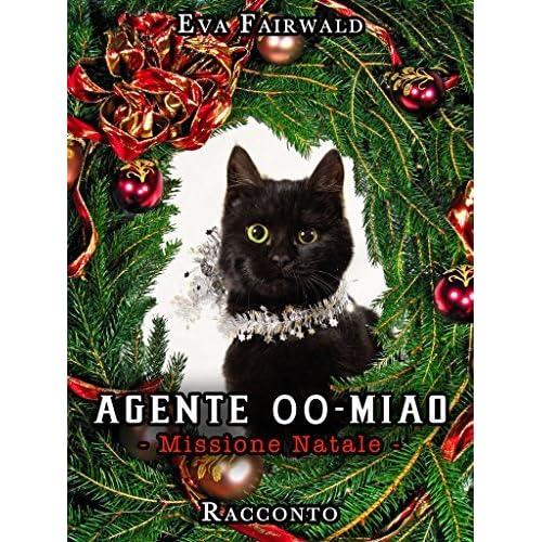 Addobbi Natalizi Wald.Agente 00 Miao Missione Natale By Eva Fairwald