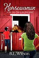 Horsewoman (The Unfinished Business of Love #1)