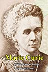 Marie Curie: All You Have to Know