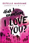 Book cover for Did I Mention I Love You? (DIMILY, #1)