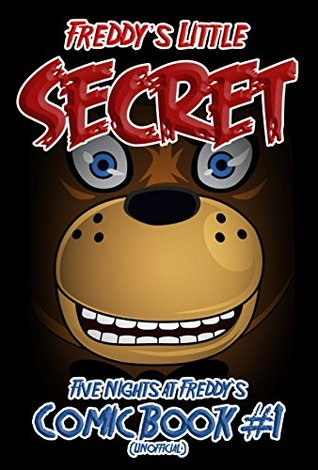 Freddy's Little Secret: Five Nights at Freddy's Comic Book #1 (Unofficial) (FNAF Comics)