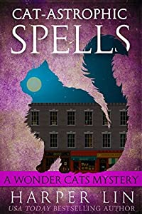 Cat-astrophic Spells (A Wonder Cats Mystery, #3)