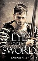 Eye of the Sword: A Novel (Angelaeon Circle)