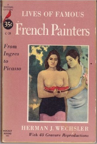 Lives of Famous French Painters - From Ingres to Picasso