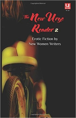 The New Urge Reader 2: Erotic Fiction by New Women Writers
