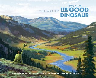 The Art of the Good Dinosaur John Lasseter, Karen Paik, Bob Peterson, Walt Disney Company