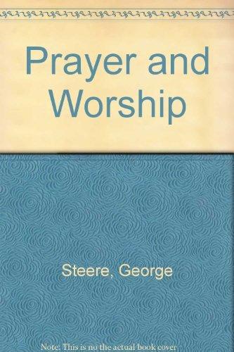 Prayer and Worship George Steere
