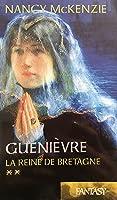 La Reine De Bretagne (Guenièvre #2)