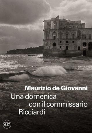 Una domenica con il commissario Ricciardi by Maurizio de Giovanni