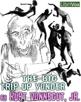 The Big Trip Up Yonder by Kurt Vonnegut Jr.