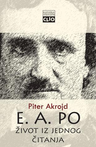 E. A. Po : život iz jednog čitanja