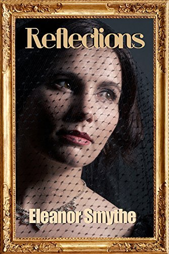Reflections Eleanor Smythe