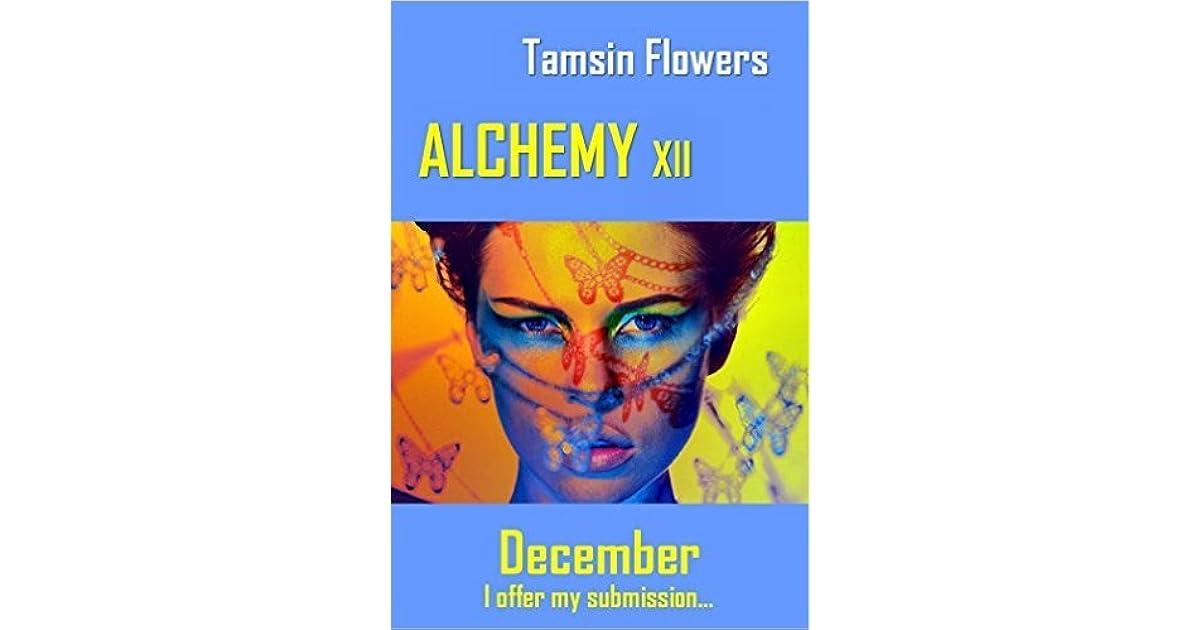 Alchemy Xii December The Alchemy Series 12 By Tamsin Flowers