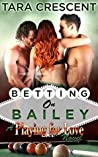 Betting on Bailey (Playing For Love #1)