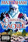 A Christmas Cackle by Matt Shaw