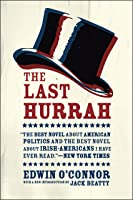 a literary analysis of the last hurrah by edwin oconnor For his straight purpose, games and girls and conviviality had no meaning   when edwin o'connor's novel the last hurrah was scheduled to appear in 1956 ,.