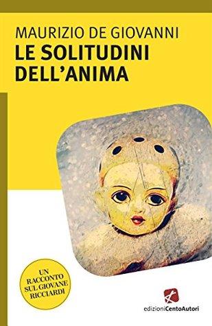 Le solitudini dell'anima by Maurizio de Giovanni