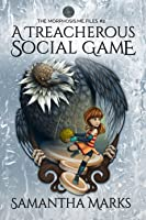 A Treacherous Social Game ( The Morphosis.me Files Book #2)