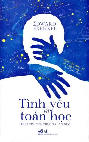Tình Yêu và Toán Học by Edward Frenkel