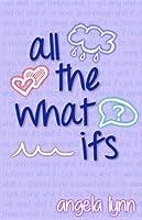 All The What Ifs (Richmond High, #1)