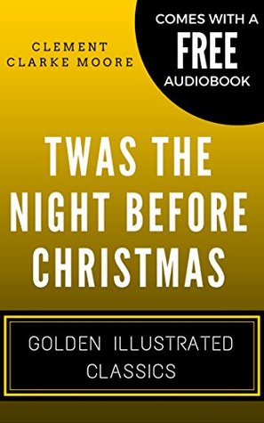 Twas the Night before Christmas: Golden Illustrated Classics (Comes with a Free Audiobook)