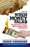 "When Money Talks: The High Price Of ""Free"" Speech and the Selling of Democracy"
