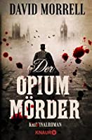 Der Opiummörder (Thomas De Quincey, #1)