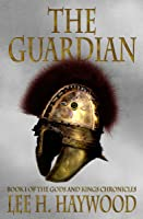The Guardian (The Gods and Kings Chronicles, #2)
