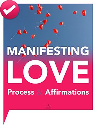 Manifesting Love: Your Law of Attraction Book for Attracting