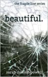 Beautiful (The Fragile Line Book 1)