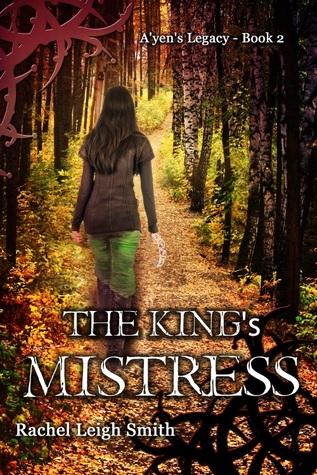 The King's Mistress (A'yen's Legacy, #2)