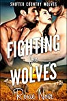Fighting for Wolves (Shifter Country Wolves, #2)