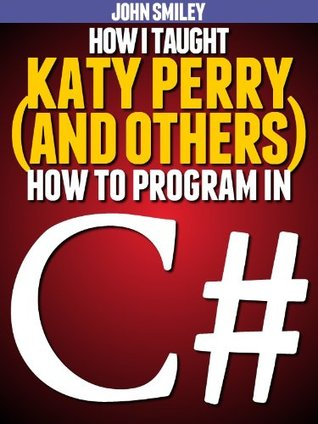 How I taught Katy Perry (and others) to program in C#
