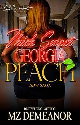 Thick Sweet Georgia Peach A BBW LOVE SAGA