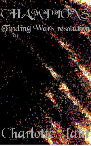 Champions: Finding War's resolution (Champions, #0.5)