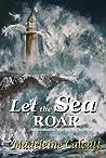 Let the Sea Roar by Madeleine Calcutt