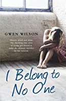I Belong to No One. One woman's true story of family violence, forced adoption and ultimate triumphant survival.
