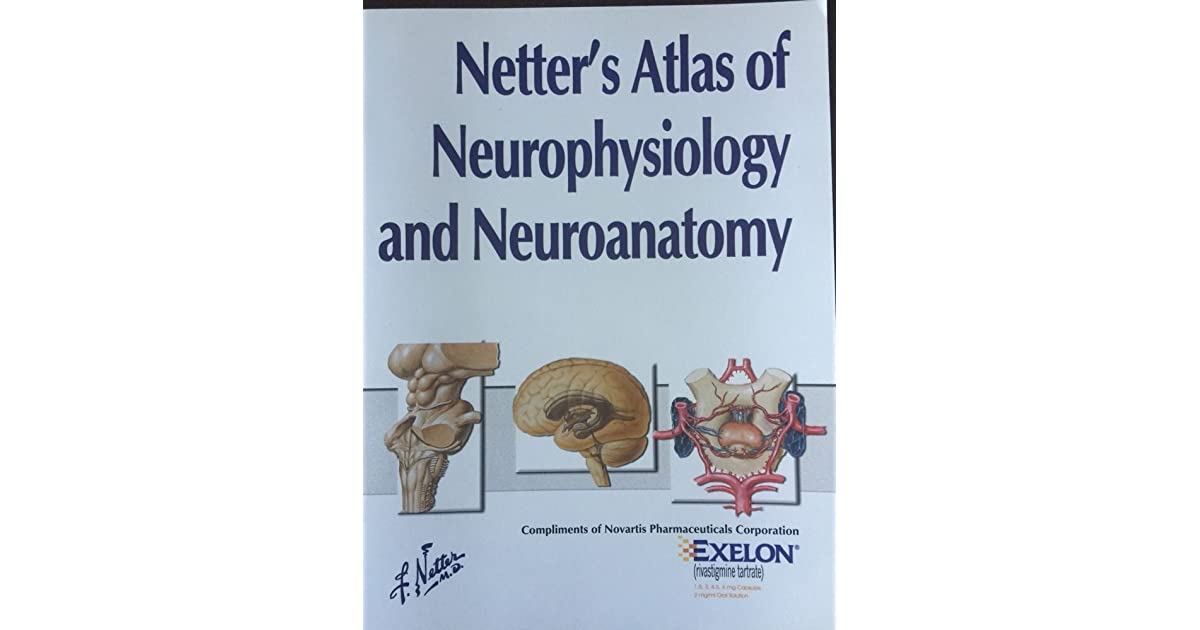 Netters Atlas Of Neurophysiology And Neuroanatomy By Frank H Netter