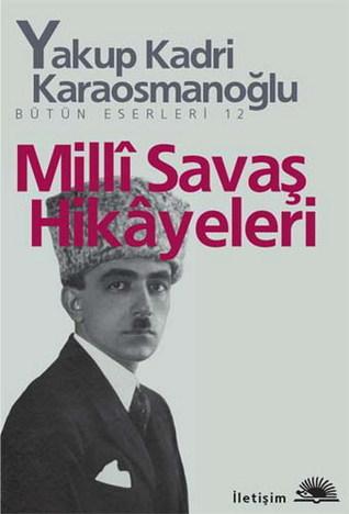 [PDF / Epub] ☆ Milli Savaş Hikâyeleri  By Yakup Kadri Karaosmanoğlu – Sunkgirls.info