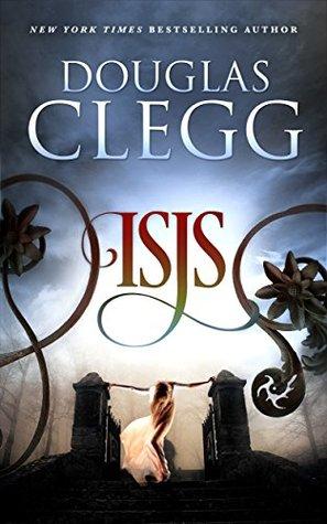 Isis (Harrow House, #0 25) by Douglas Clegg